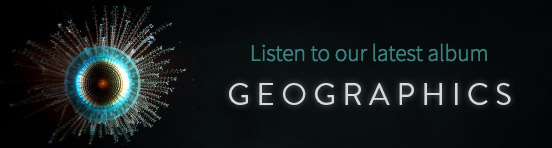 Listen to our latest album GEOGRAPHICS